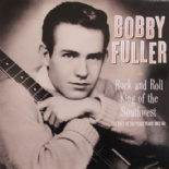 "LP - BOBBY FULLER ✯ ""Rock And Roll King Of The Southwest"" ✯(Texas 1962-1964)"